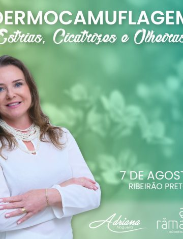Dermocamuflagem de Estrias, Cicatrizes e  Olheiras – 07/08/2019