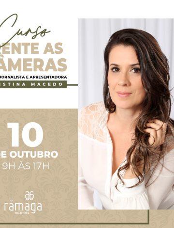 Curso Frente as Câmeras com a Jornalista e Apresentadora Cristina Macedo – 10/10/2019