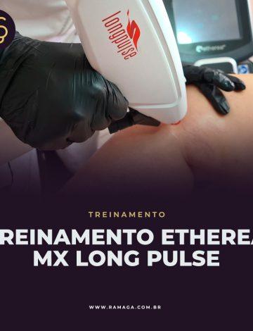Treinamento Etherea MX Long Pulse – 29/10/2021